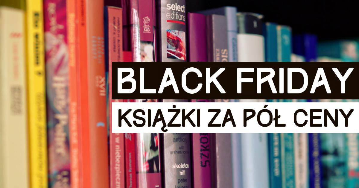 Polska Za Pół Ceny 2019: Black Friday - Upoluj Książkę Za Pół Ceny!