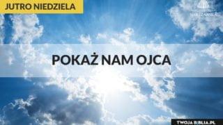 Jutro Niedziela – V Wielkanocna A