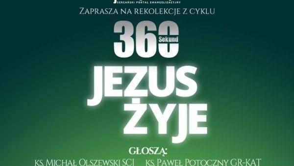 360 Sekund - Jezus żyje. Zapowiedź
