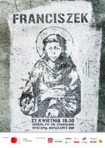 Franciszek. Spektakl oBożym szaleńcu