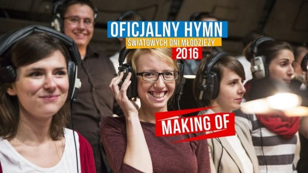 Hymn ŚDM Kraków 2016 - Making of