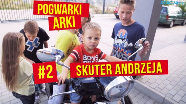 POGWARKI ARKI #2 Skuter Andrzeja