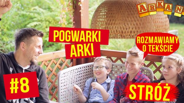 POGWARKI ARKI #8 STRÓŻ