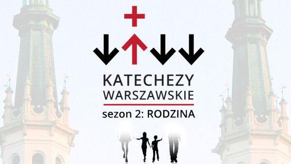 Rusza drugi sezon Katechez Warszawskich – o rodzinie