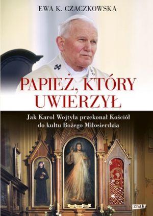 Czaczkowska_Papiez-ktory-uwierzyl