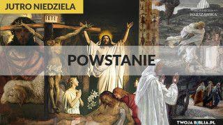 Jutro Niedziela – Zmartwychwstania Pańskiego