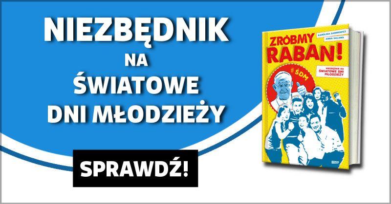 http://www.znak.com.pl/kartoteka,ksiazka,7706,Zrobmy-raban-Niezbednik-na-Swiatowe-Dni-Mlodziezy?utm_source=stacja7&utm_medium=wklejka&utm_content=sprawdz&utm_campaign=niezbedniknasdm