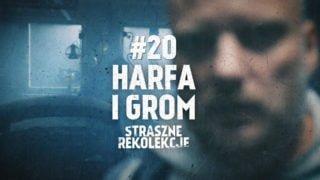 Straszne rekolekcje #20: HARFA IGROM