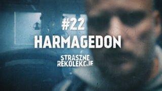 Straszne rekolekcje #22: HARMAGEDON
