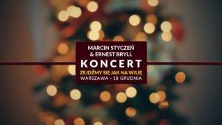 """Marcin Styczeń iErnest Bryll wkoncercie """"Zejdźmy się jak nawilię"""""""
