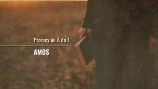 Amos. Prorocy odAdoZ