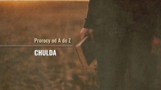 Chulda. Prorocy odAdoZ