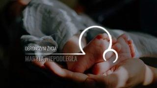 Maryja Niepodległa [11]: Obrończyni życia