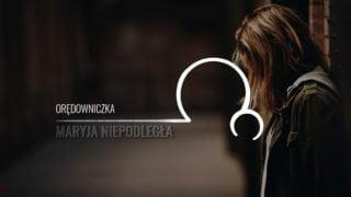 Maryja Niepodległa [24]: Orędowniczka