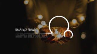 Maryja Niepodległa [25]: Ukazująca prawdę