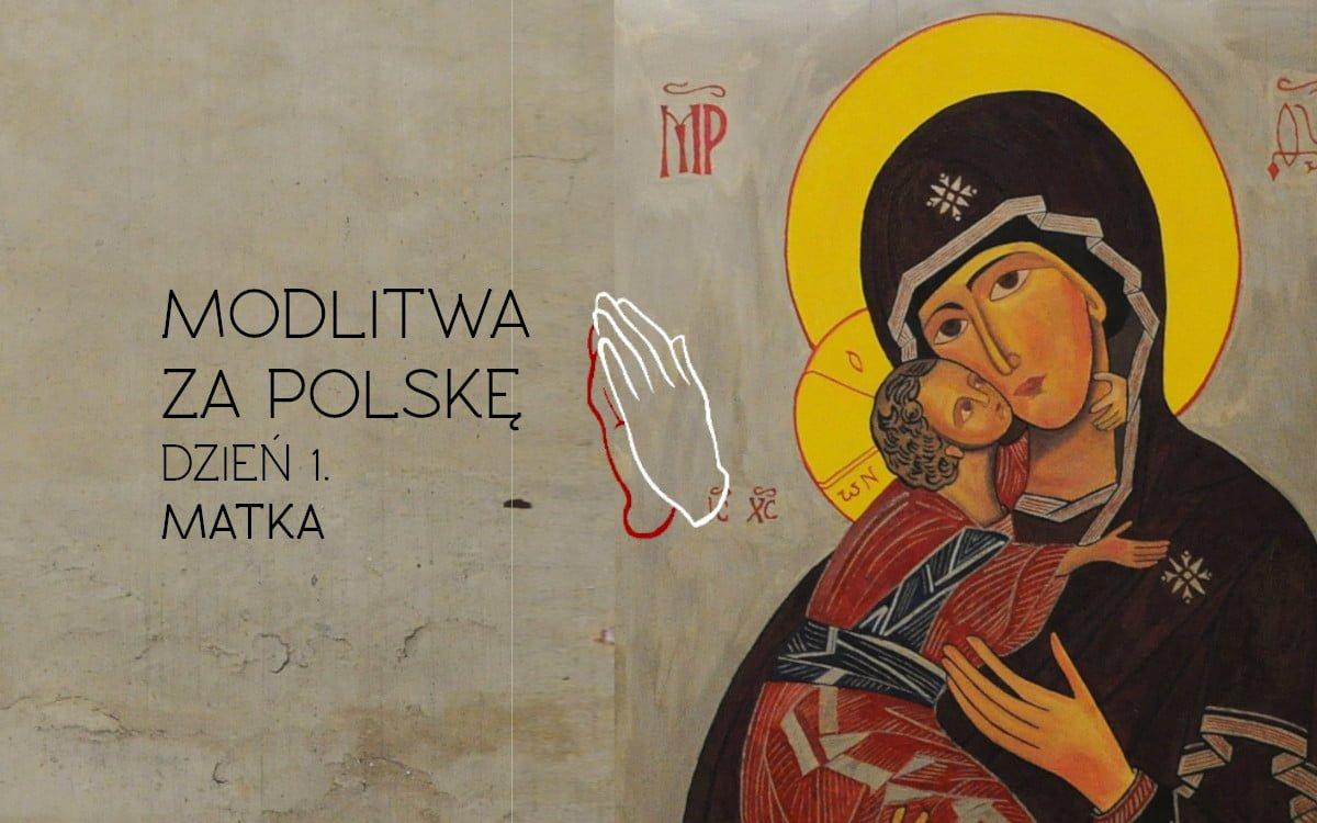 Modlitwa Za Polskę Dzień 1 Matka Stacja7pl