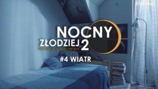Nocny Złodziej 2|| Odcinek 4|| Wiatr
