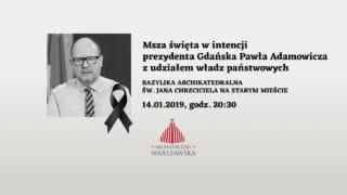 Transmisja zMszy św.zaduszę śp.Pawła Adamowicza