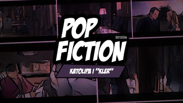 "Popfiction S01E06: Katolipa i ""Kler"""