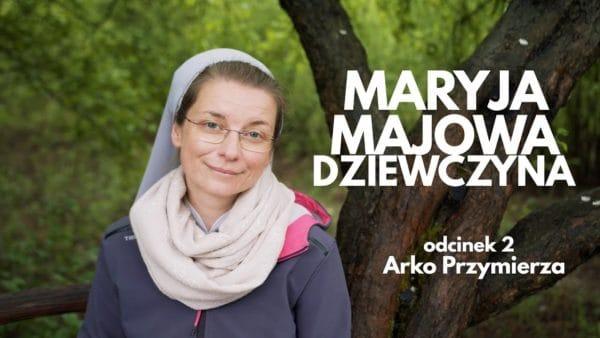 Maryja. Majowa Dziewczyna. Odc. 2. Arka Przymierza