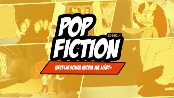 Popfiction S01E14: Netfliksowa moda naLGBT+