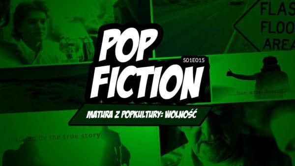 Popfiction S01E15: Matura zpopkultury: wolność