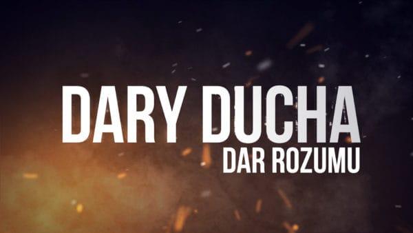 Dar Rozumu. Dary Ducha