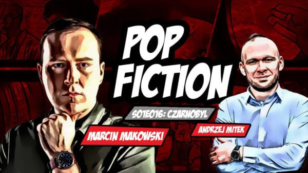 Popfiction S01E16: Czarnobyl. Katastrofa propagandy