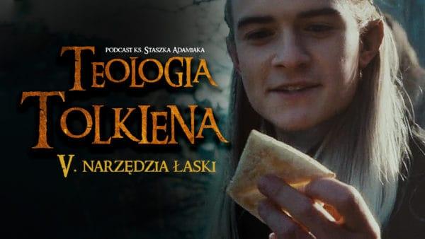 Teologia Tolkiena. Narzędzia łaski
